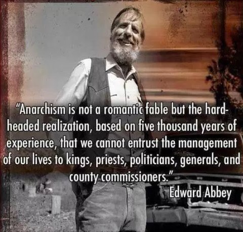 Anarchism Quote by Edward Abbey