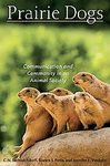 Prairie Dogs, Communication and Community in an Animal Society